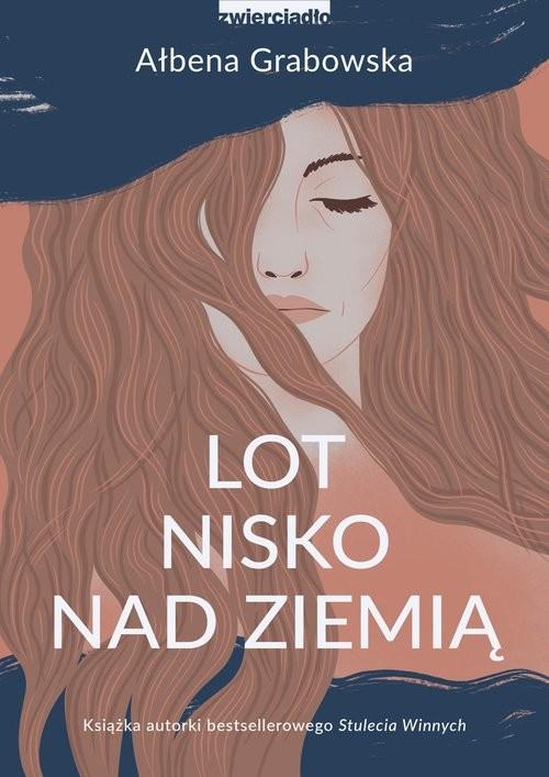 okładka Lot nisko nad ziemiąksiążka      Ałbena Grabowska