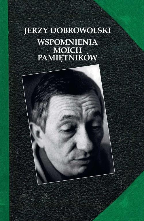 okładka Wspomnienia moich pamiętnikówksiążka      Dobrowolski Jerzy