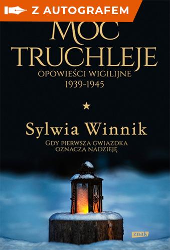 okładka Moc truchleje. Opowieści wigilijne 1939-1945 - autografksiążka |  | Sylwia Winnik