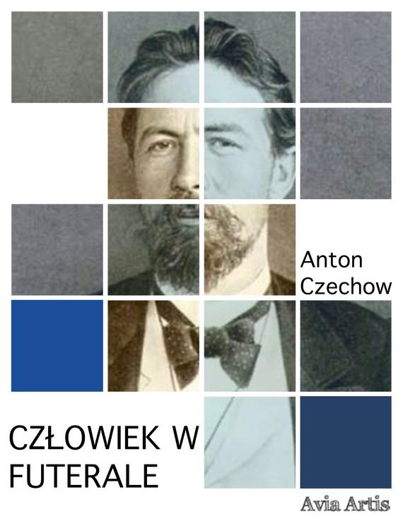 okładka Człowiek w futeraleebook | epub, mobi | Anton Czechow