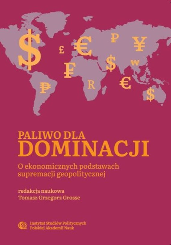 okładka Paliwo dla dominacjiebook | pdf | Tomasz Grzegorz Grosse