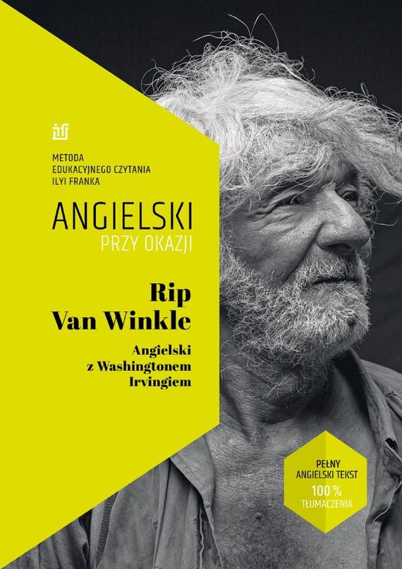 okładka Rip Van Winkle. Angielski z Washingtonem Irvingiemebook | epub, mobi | Washington Irving, Ilya Frank