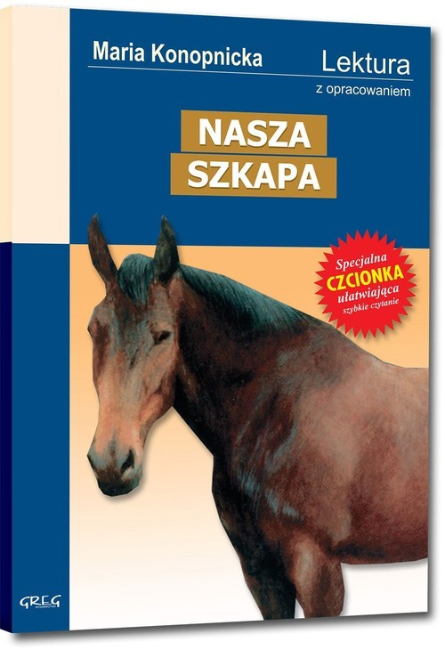 okładka Nasza szkapa Wydanie z opracowaniemksiążka |  | Maria Konopnicka