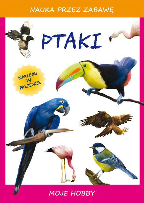 okładka Ptaki Moje hobbyksiążka |  | Beata  Guzowska, Tina Zakierska