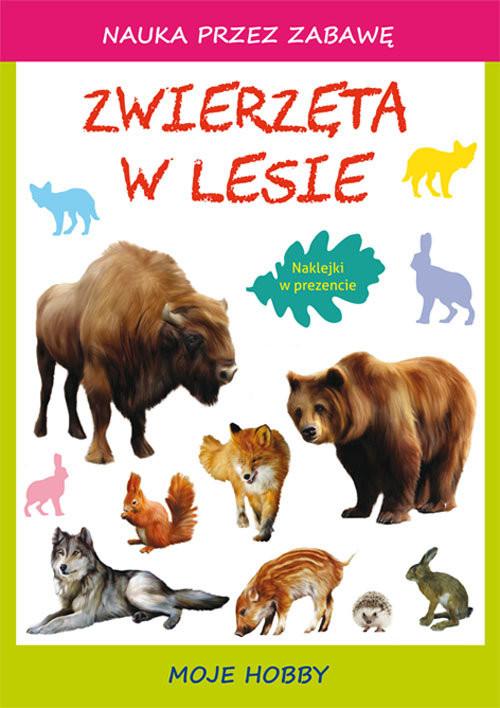 okładka Zwierzęta w lesie Moje hobbyksiążka |  | Beata  Guzowska, Tina Zakierska