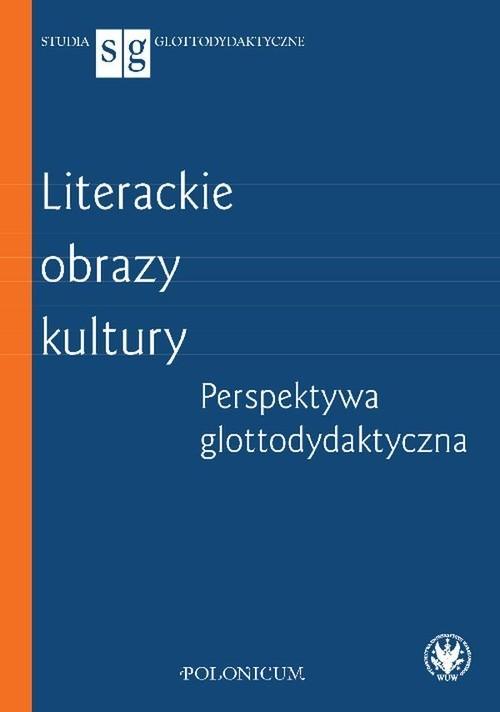 okładka Literackie obrazy kultury Perspektywa glottodydaktycznaksiążka     