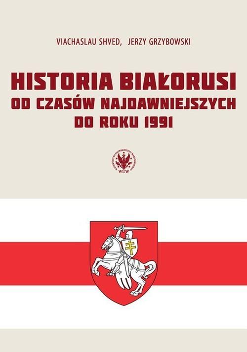 okładka Historia Białorusi od czasów najdawniejszych do roku 1991książka |  | Viachaslau Shved, Grzybowski Jerzy