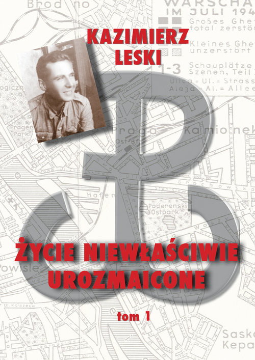 okładka Życie niewłaściwie urozmaicone Tom 1książka      Leski Kazimierz