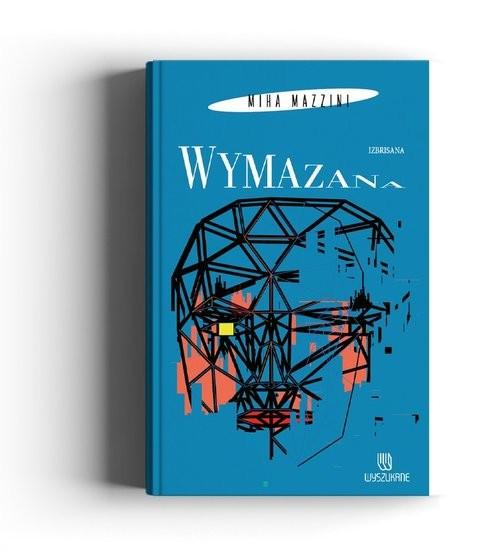 okładka Wymazanaksiążka |  | Mazzini Miha