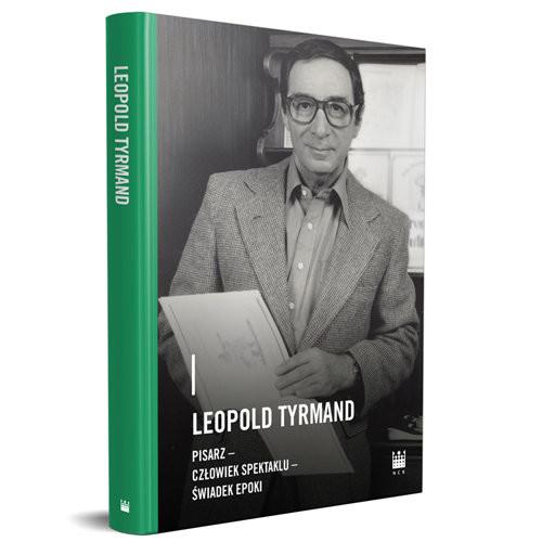 okładka Leopold Tyrmand pisarzczłowiek spektaklu świadek epokiksiążka |  | Praca Zbiorowa