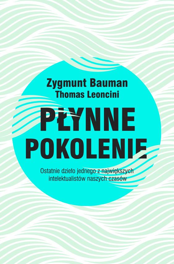 okładka Płynne pokolenieebook | epub, mobi | Zygmunt Bauman, Thomas Leoncini