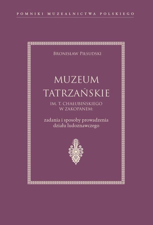 okładka Muzeum Tatrzańskie im. T. Chałubińskiego w Zakopanemksiążka |  | Piłsudski Bronisław