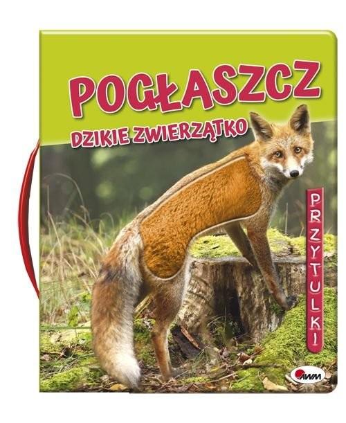 okładka Pogłaszcz Dzikie zwierzętaksiążka |  | Kawałko-Dzikowska Natalia