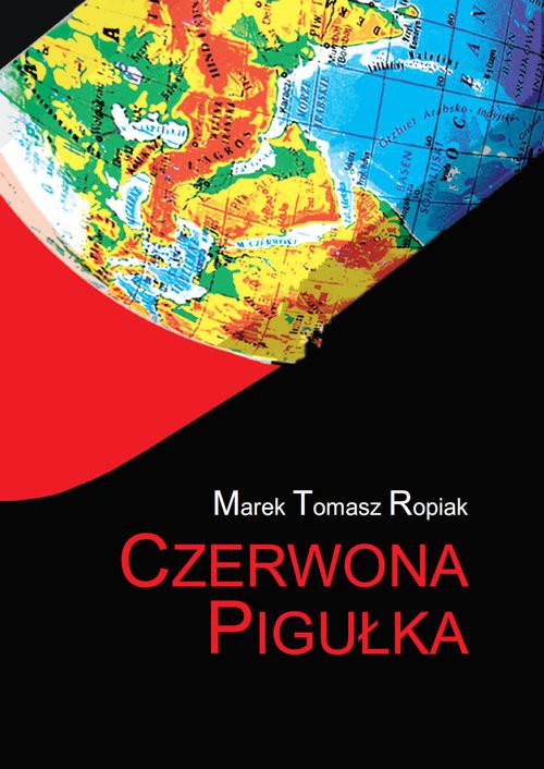 okładka Czerwona pigułkaksiążka      Marek Tomasz Ropiak