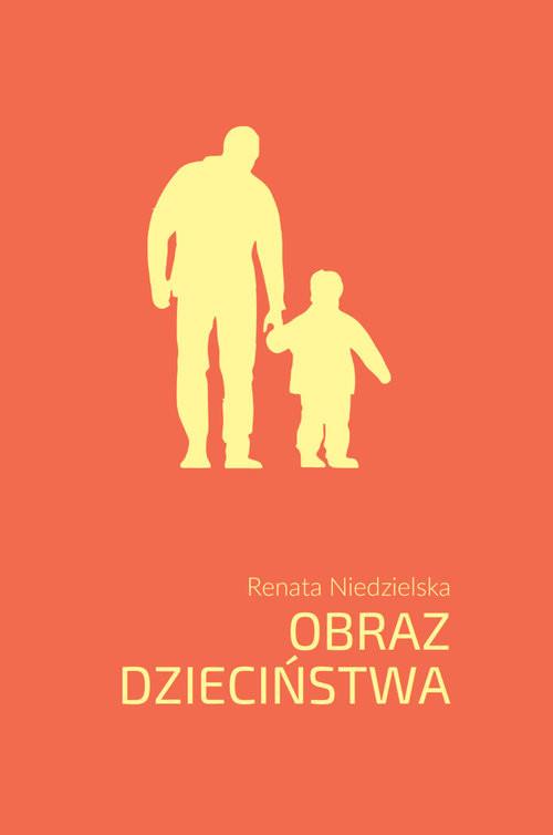 okładka Obraz dzieciństwaksiążka |  | Niedzielska Renata
