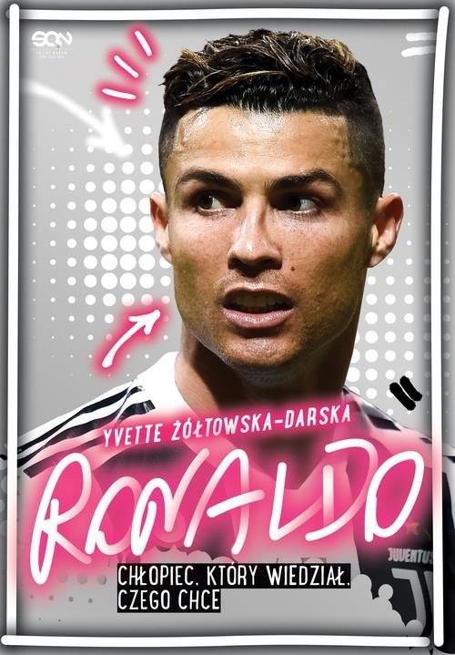 okładka Ronaldo Chłopiec, który wiedział, czego chceksiążka |  | Yvette Żółtowska-Darska