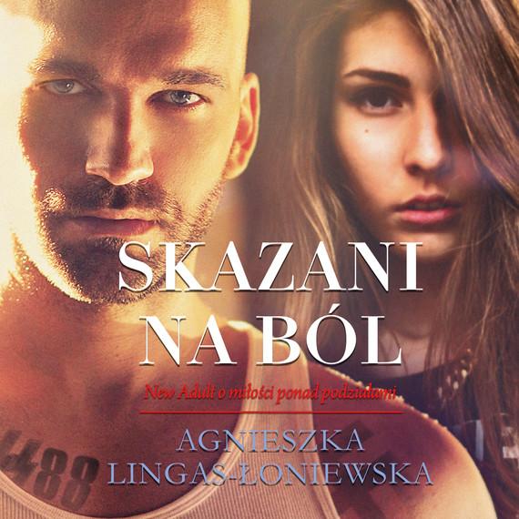 okładka Skazani na bólaudiobook | MP3 | Agnieszka Lingas-Łoniewska