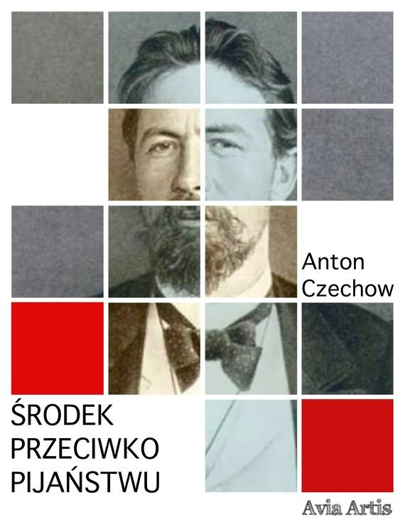 okładka Środek przeciwko pijaństwuebook | epub, mobi | Anton Czechow
