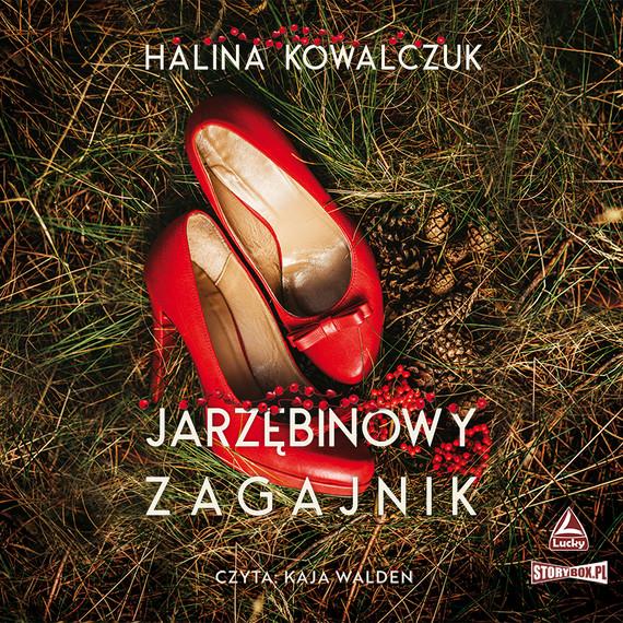 okładka Jarzębinowy zagajnikaudiobook | MP3 | Halina Kowalczuk