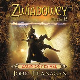 okładka Zwiadowcy cz. 15. Zaginiony książęaudiobook | MP3 | John Flanagan