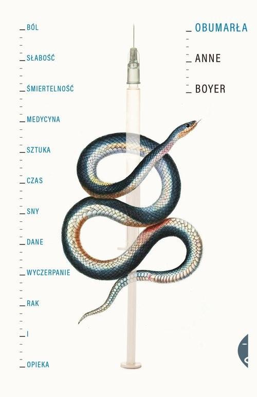 okładka Obumarła Ból, słabość, śmiertelność, medycyna, sztuka, czas, sny, dane, wyczerpanie, rak i opiekaksiążka |  | Boyer Anne