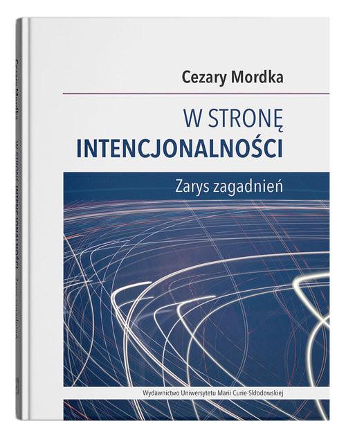 okładka W stronę intencjonalności Zarys zagadnieńksiążka      Mordka Cezary
