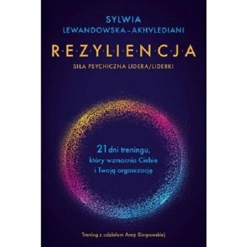okładka Rezyliencja Siła psychiczna lidera/liderkiksiążka |  | Lewandowska-Akhvlediani Sylwia
