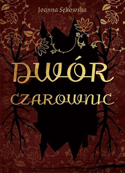okładka Dwór czarownicksiążka |  | Sękowska Joanna