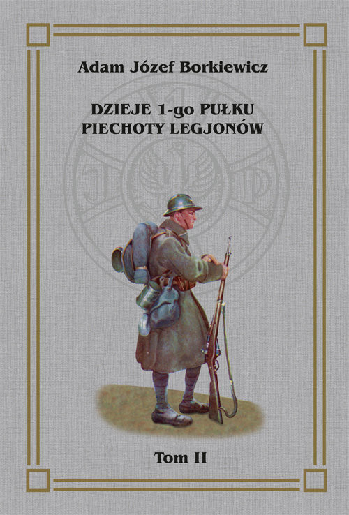 okładka Dzieje 1-go Pułku Piechoty Legjonów Tom 2książka      Józef Adam Borkiewicz