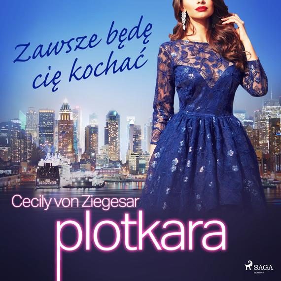 okładka Plotkara 12: Zawsze będę cię kochaćaudiobook | MP3 | Cecily von Ziegesar