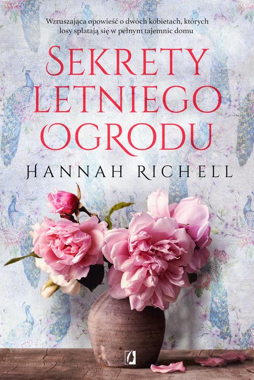 okładka Sekrety letniego ogrodu Wielkie Literyksiążka      Hannah Richell