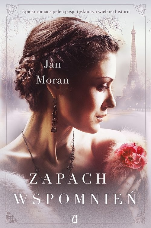 okładka Zapach wspomnień Wielkie Literyksiążka      Moran Jan