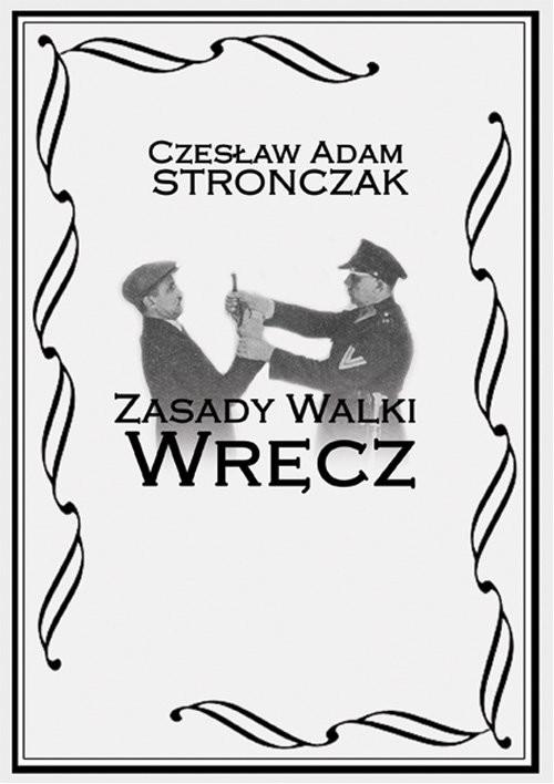 okładka Zasady Walki Wręczksiążka      Czesław Adam Stronczak