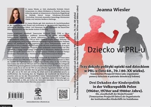 okładka Trzy dekady polityki opieki nad dzieckiem w PRL-u (lata 60., 70. i 80. XX wieku)/ Drei Dekaden der Kinderpolitik in der Volksrepublik Polenksiążka |  | Wiesler Joanna