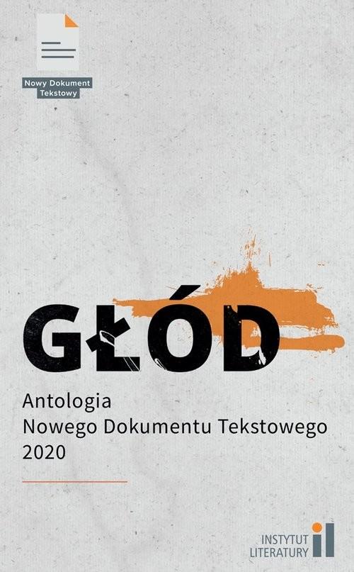 okładka Głód Antologia Nowego Dokumentu Tekstowego 2książka |  | Praca Zbiorowa