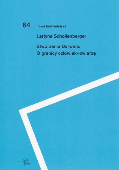 okładka Stworzenia Darwina O granicy człowiek-zwierzęksiążka |  | Justyna Schollenberger