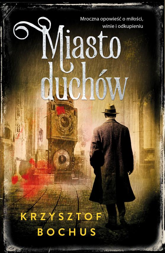 okładka Miasto duchówebook | epub, mobi | Krzysztof Bochus