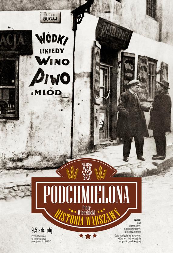okładka Podchmielona historia Warszawyebook | epub, mobi | Piotr Wierzbicki