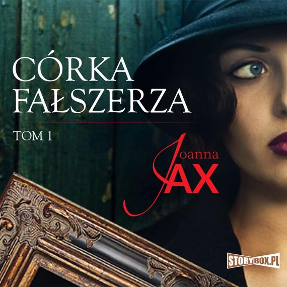 okładka Córka fałszerza. Tom 1audiobook | MP3 | Joanna Jax