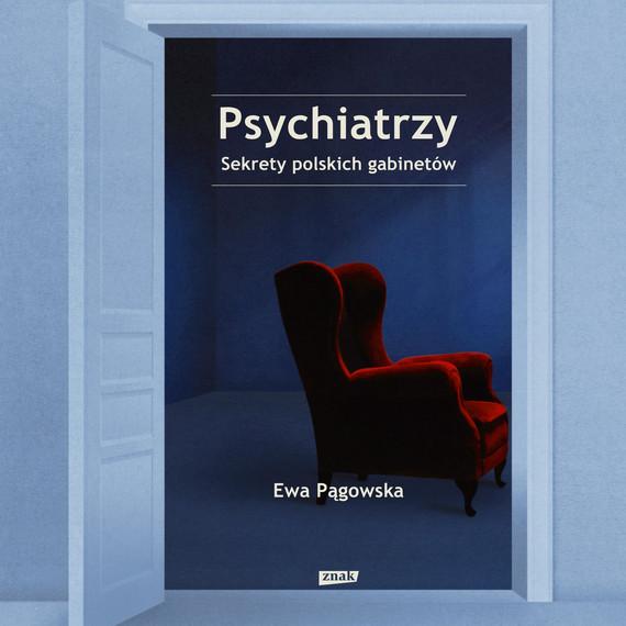 okładka Psychiatrzy. Sekrety polskich gabinetówaudiobook | MP3 | Ewa Pągowska