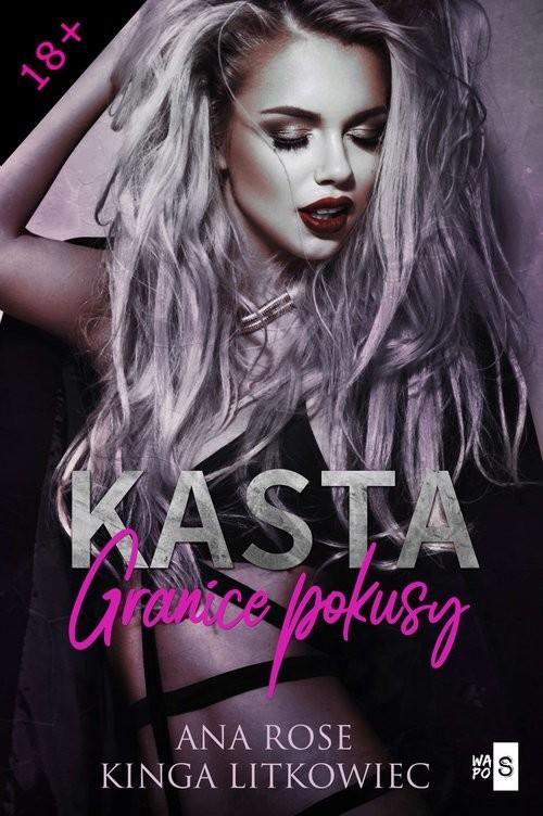 okładka Kasta Granice pokusyksiążka |  | Kinga Litkowiec, Rose Ana