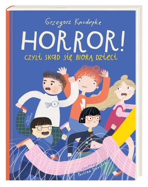 okładka Horror! czyli skąd się biorą dzieciksiążka |  | Grzegorz Kasdepke