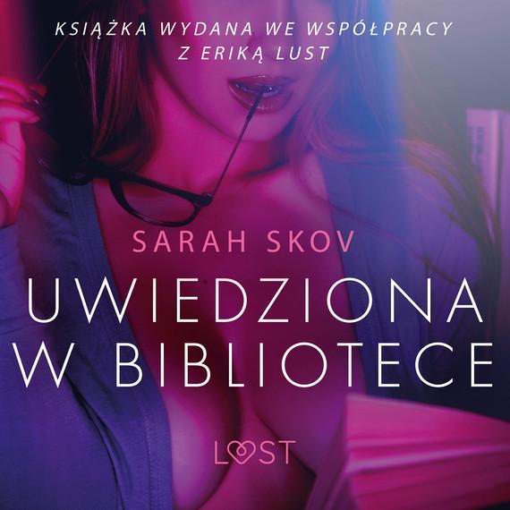 okładka Uwiedziona w bibliotece - opowiadanie erotyczneaudiobook | MP3 | Skov Sarah