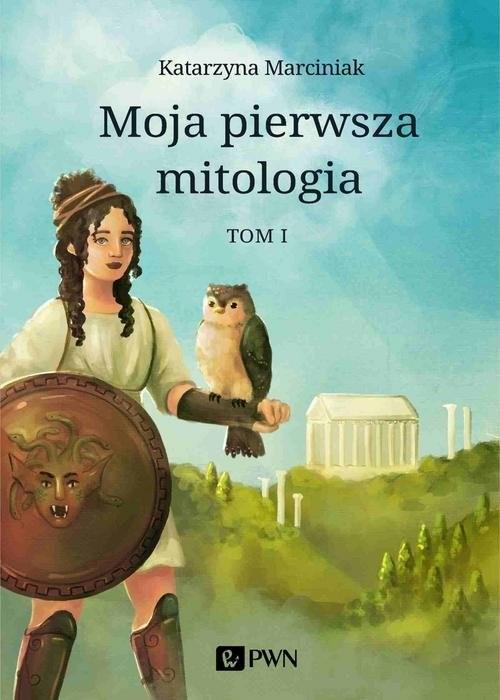 okładka Moja pierwsza mitologia. Tom 1 Dzieciństwo bogów i ludzi. Przygody herosówksiążka |  | Katarzyna Marciniak
