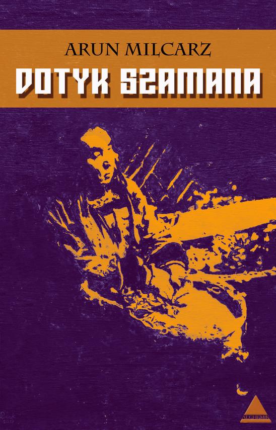 okładka Dotyk szamanaebook | epub, mobi | Milcarz Arun