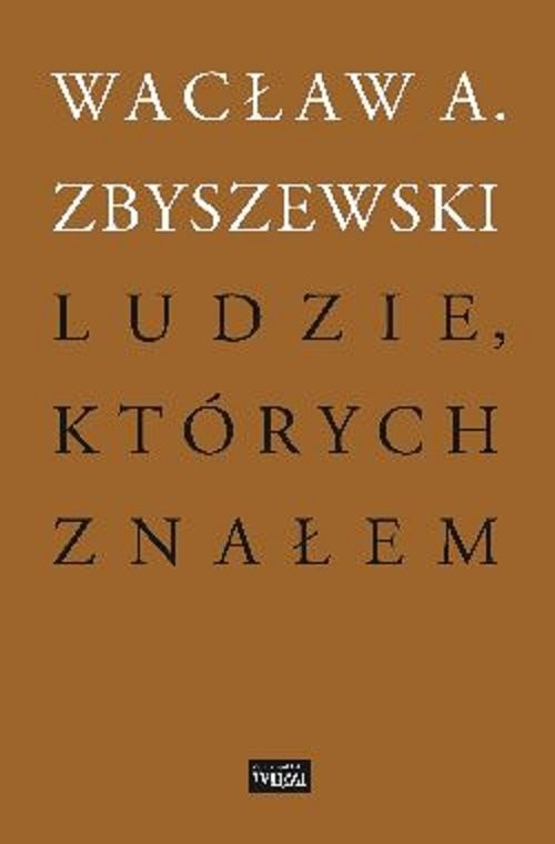 okładka Ludzie których znałemksiążka |  | Wacław A. Zbyszewski