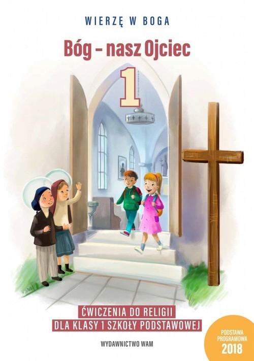 okładka Bóg - nasz Ojciec 1 Ćwiczenia do religii dla klasy 1 szkoły podstawowej Szkoła podstawowaksiążka |  |