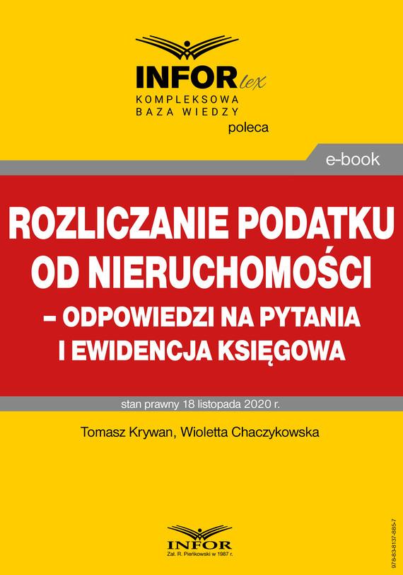 okładka Rozliczanie podatku od nieruchomości – odpowiedzi na pytania i ewidencja księgowaebook | pdf | Tomasz Krywan, Wioletta Chaczykowska