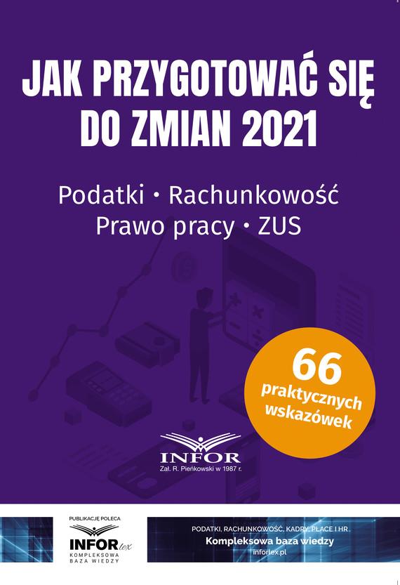 okładka Jak przygotować się do zmian 2021.Podatki,rachunkowość,prawo pracy,ZUSebook | pdf | Praca Zbiorowa