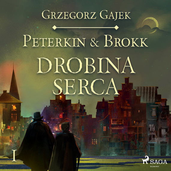 okładka Peterkin & Brokk 1: Drobina sercaaudiobook | MP3 | Grzegorz Gajek